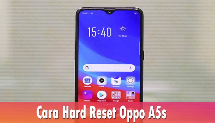 Cara Hard Reset Oppo A5s