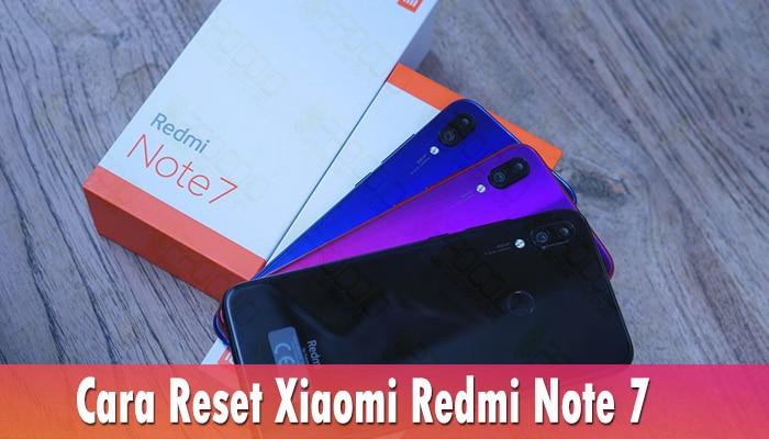 Cara Reset Xiaomi Redmi Note 7