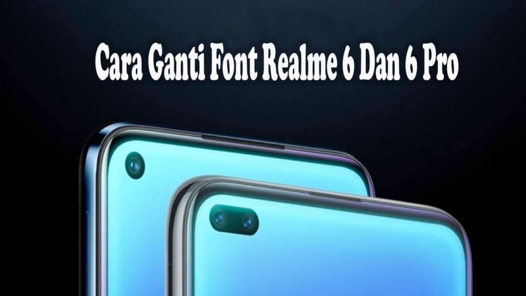 Cara Mengganti Font Realme 6 Dan Realme 6 Pro