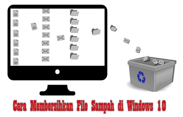 Cara Membersihkan File Sampah di Windows 10