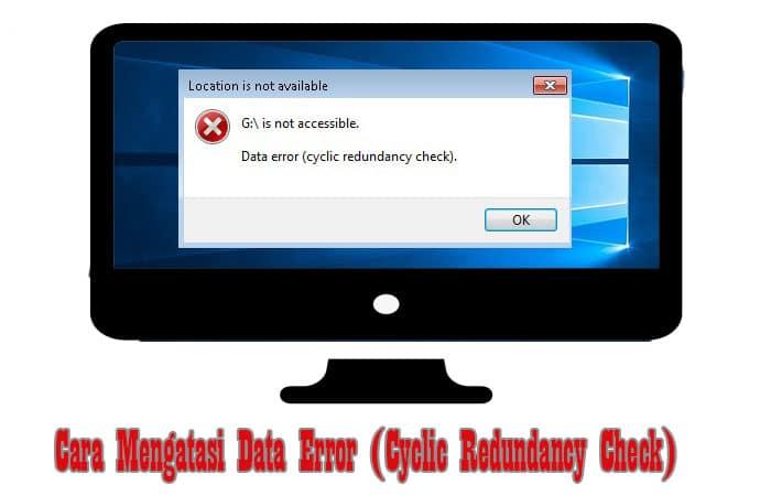Cara Mengatasi Data Error (Cyclic Redundancy Check)