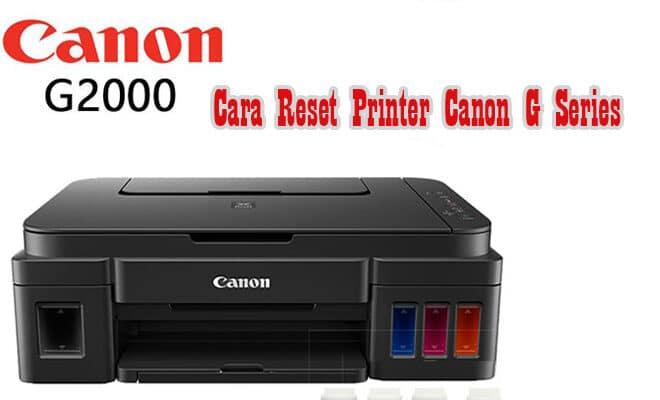 Cara Reset Printer Canon G Series G1010 G2010 G3000 G3010 G4010 Tanpa Software 100 Berhasil Pro Co Id