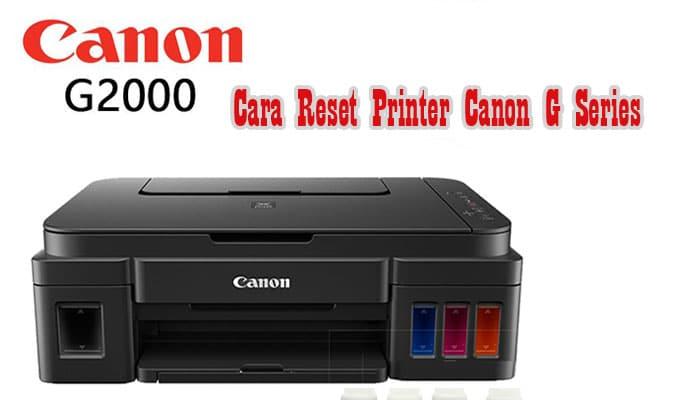 Cara Reset Printer Canon G Series
