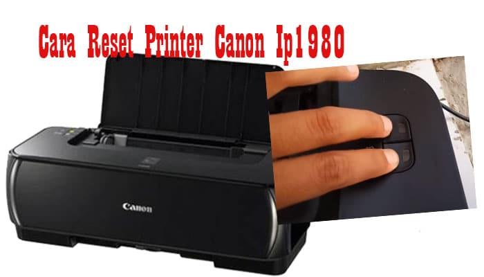 Cara Reset Printer Canon Ip1980