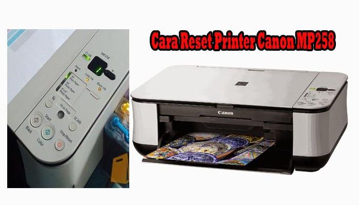 Cara Reset Printer Canon MP258