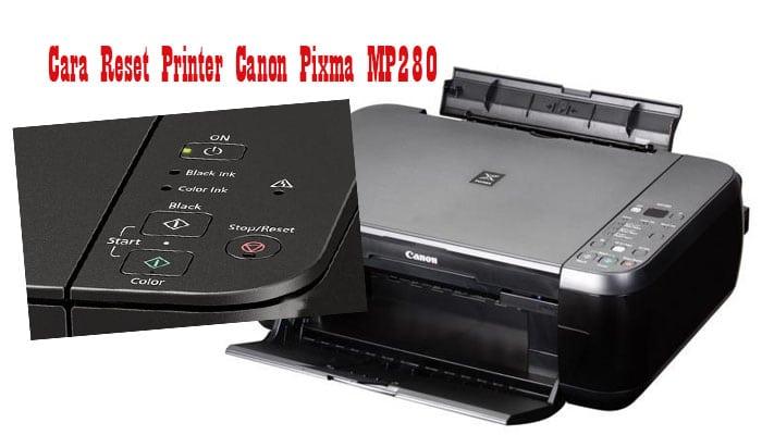 Cara Reset Printer Canon Pixma MP280